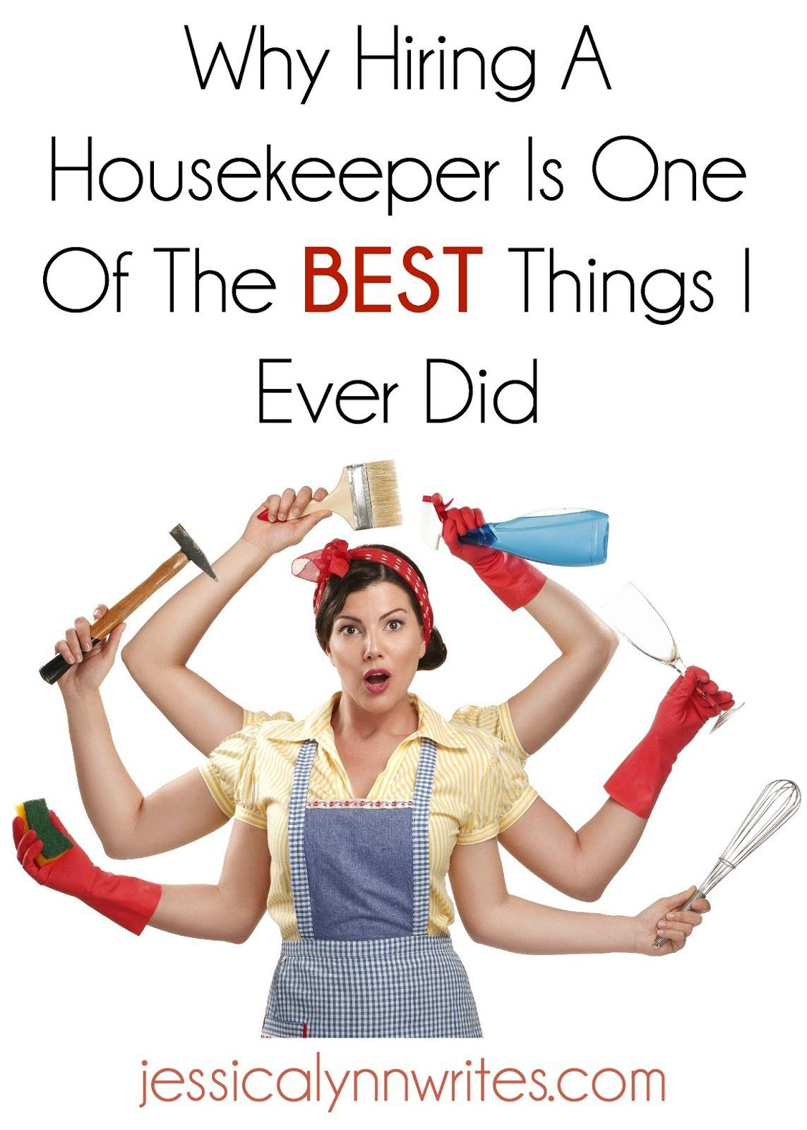 Attrayant Why Hiring A Housekeeper Is One Of The Best Things I Ever Did   Jessica  Lynn Writes