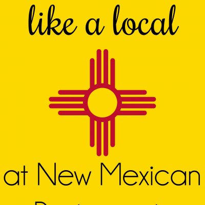 How to Eat Like a Local at New Mexican Restaurants