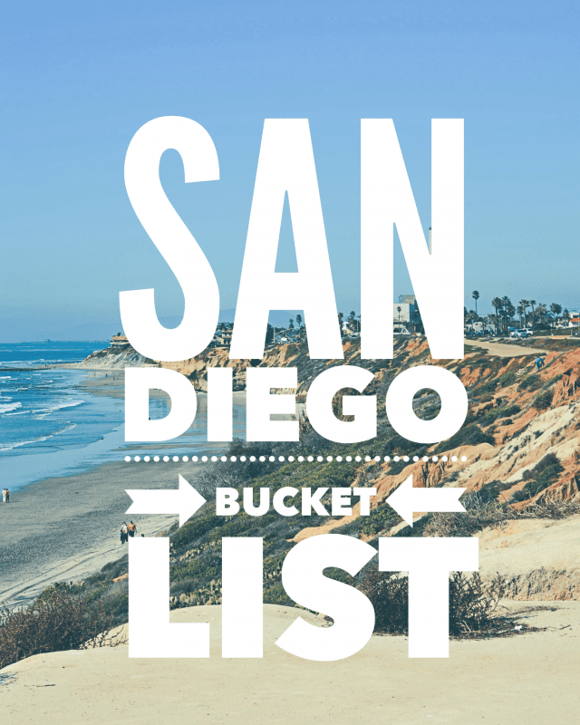 The Ultimate San Diego Bucket List Of What To See Where Go